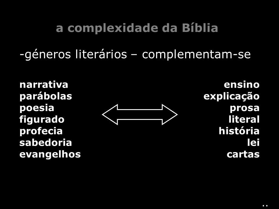 -géneros literários – complementam-se.. narrativa parábolas poesia figurado profecia sabedoria evangelhos ensino explicação prosa literal história lei