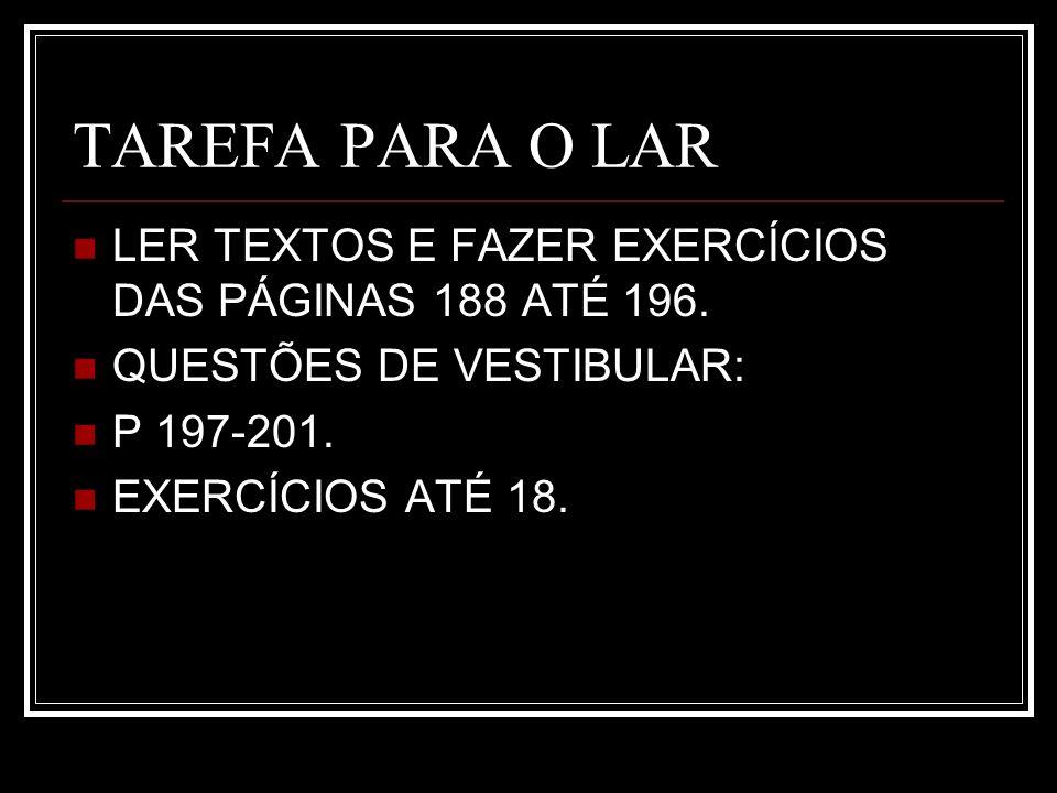 TAREFA PARA O LAR LER TEXTOS E FAZER EXERCÍCIOS DAS PÁGINAS 188 ATÉ 196.