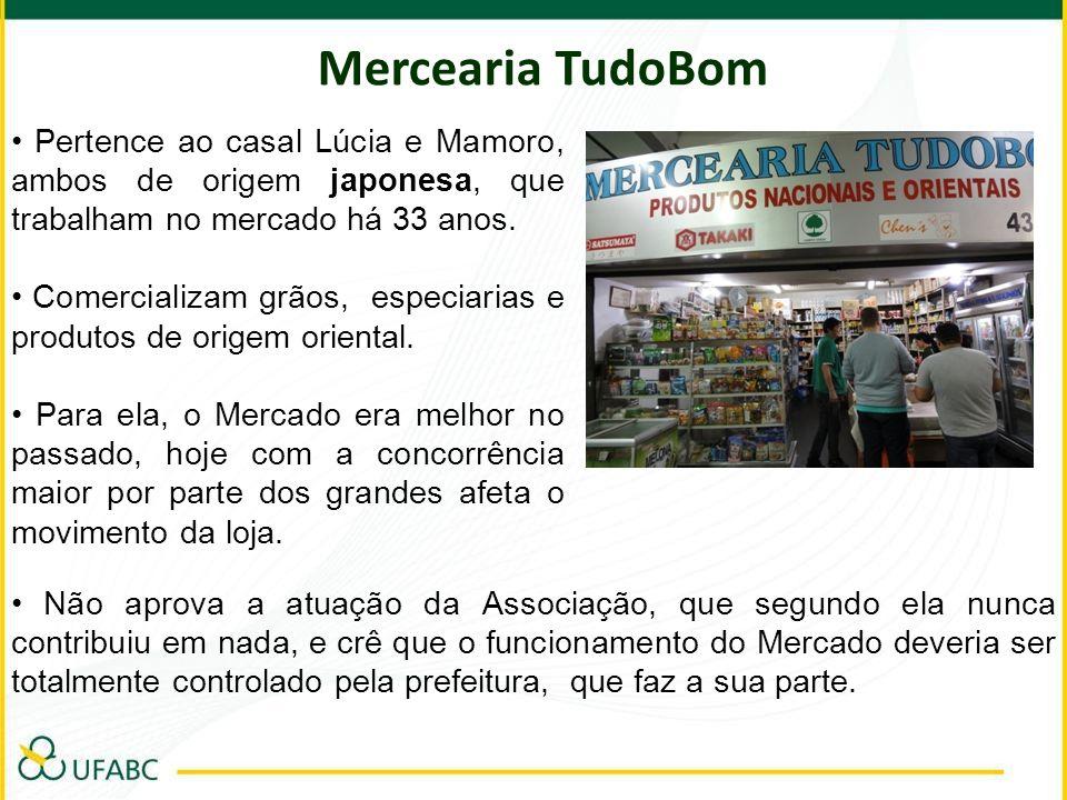 Mercearia TudoBom Pertence ao casal Lúcia e Mamoro, ambos de origem japonesa, que trabalham no mercado há 33 anos. Comercializam grãos, especiarias e