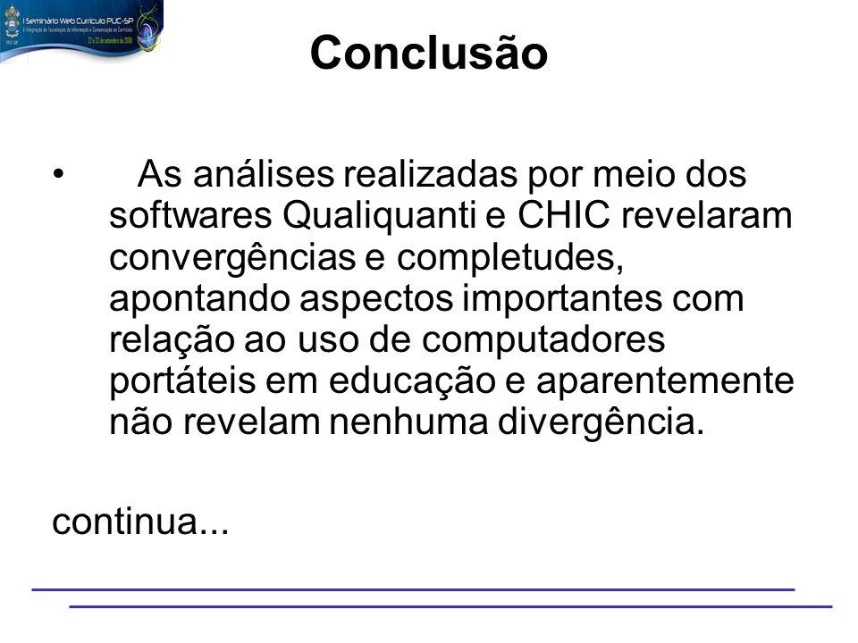 Conclusão As análises realizadas por meio dos softwares Qualiquanti e CHIC revelaram convergências e completudes, apontando aspectos importantes com r