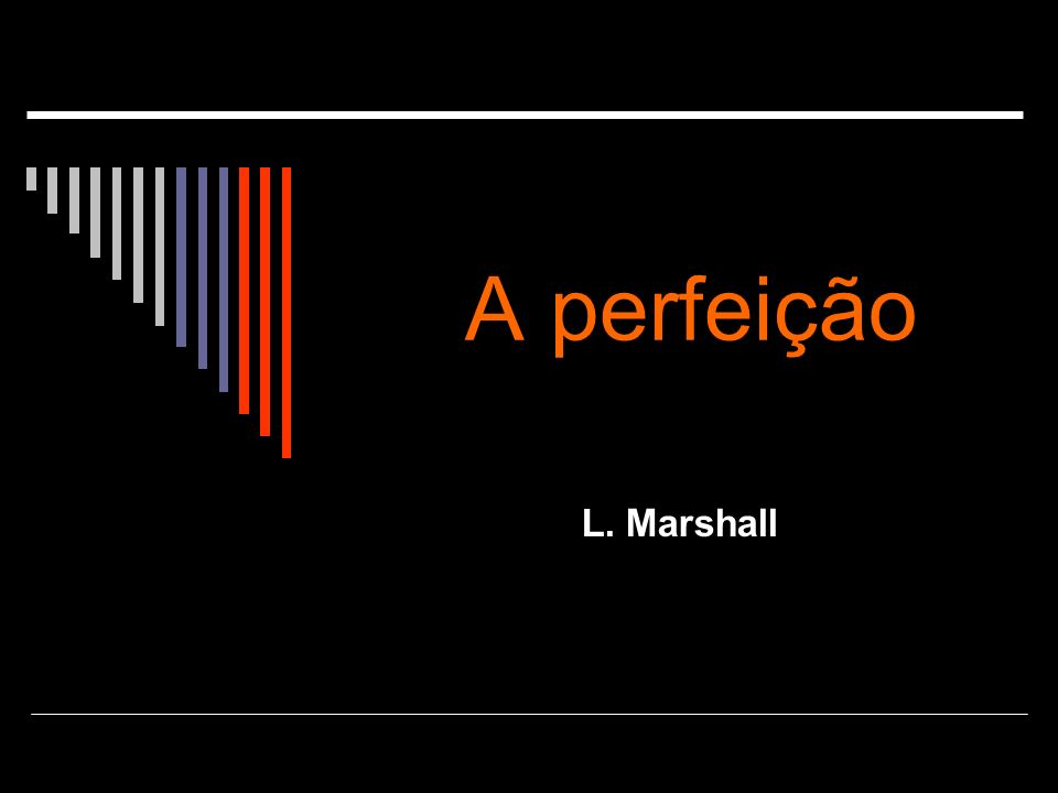 Princípios da perfeição 1.Ordem 2. Simetria 3. Equilíbrio 4.