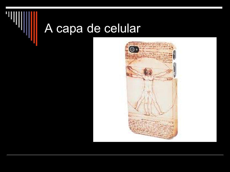 A capa de celular