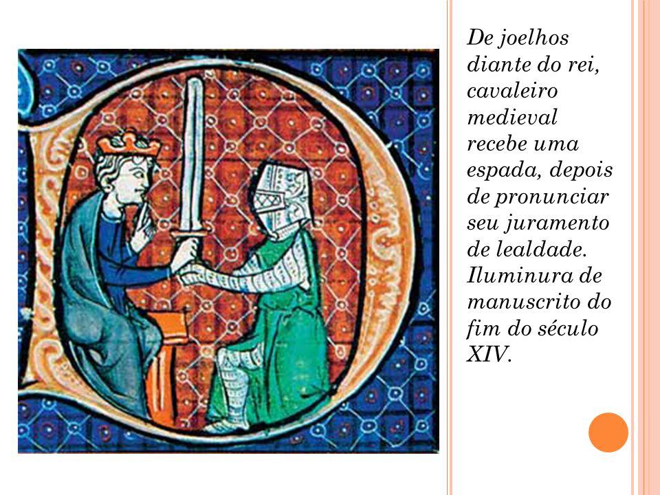 De joelhos diante do rei, cavaleiro medieval recebe uma espada, depois de pronunciar seu juramento de lealdade. Iluminura de manuscrito do fim do sécu