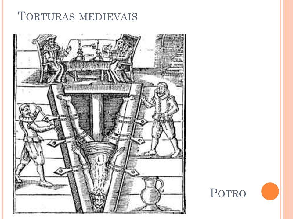 T ORTURAS MEDIEVAIS P OTRO