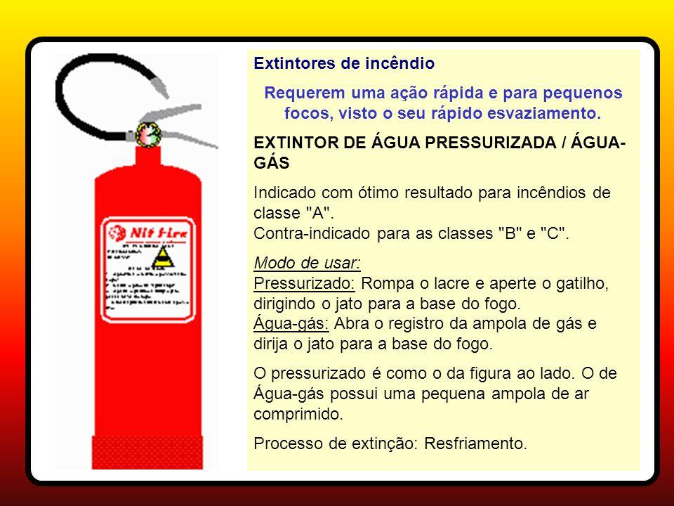 Prevenção e Combate a Incêndios Extintores Portáteis 3. Extintor de Água A água é utilizada em fogos de classe A 1 - Mangueira 2 - Manômetro 3 - Gatil