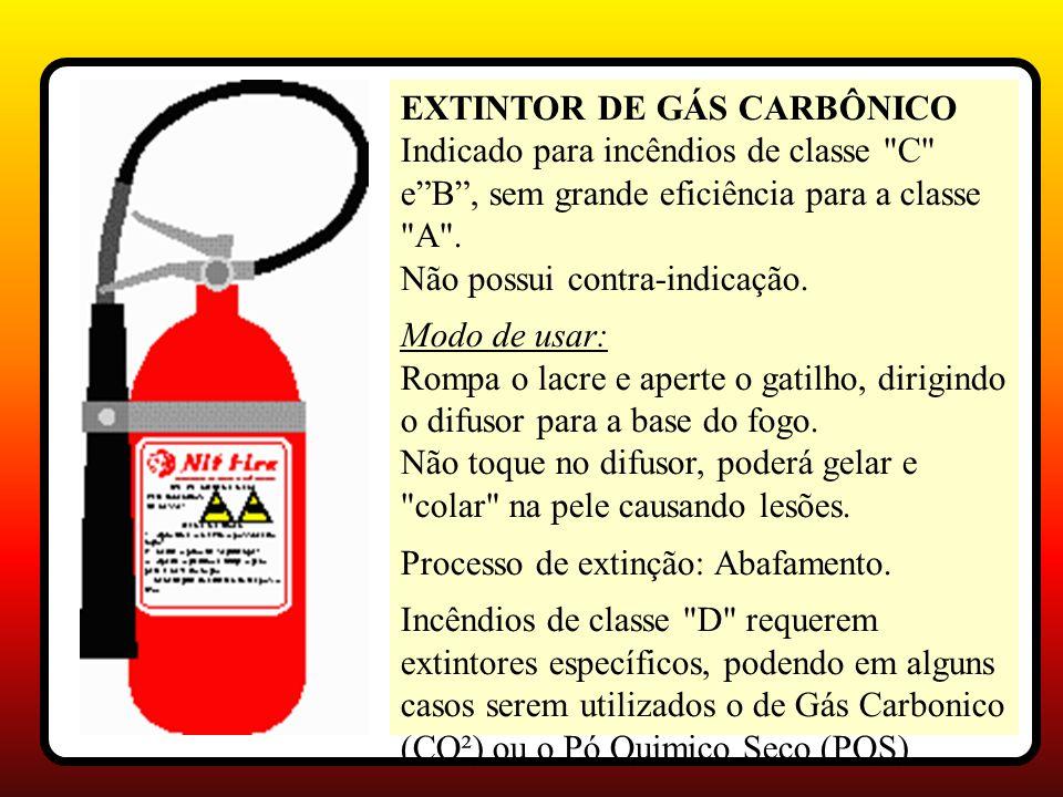EXTINTOR DE GÁS CARBÔNICO Indicado para incêndios de classe C eB, sem grande eficiência para a classe A .
