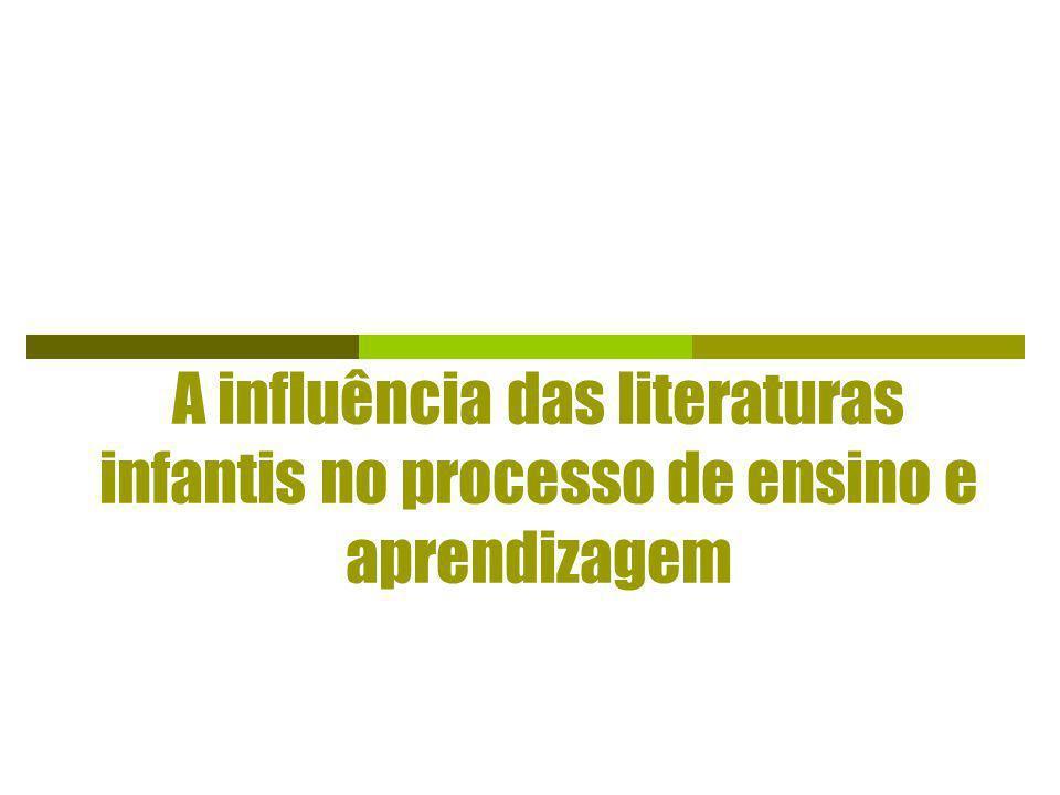 A influência das literaturas infantis no processo de ensino e aprendizagem
