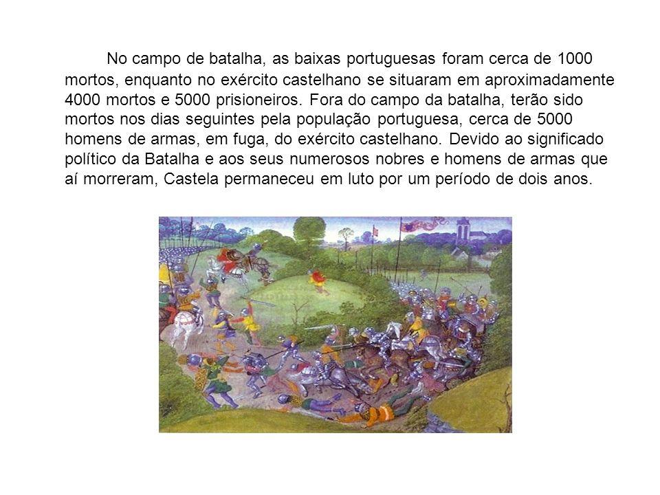 No campo de batalha, as baixas portuguesas foram cerca de 1000 mortos, enquanto no exército castelhano se situaram em aproximadamente 4000 mortos e 50