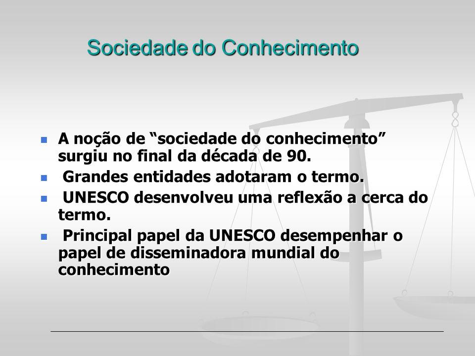 Sociedade do Conhecimento A noção de sociedade do conhecimento surgiu no final da década de 90. A noção de sociedade do conhecimento surgiu no final d