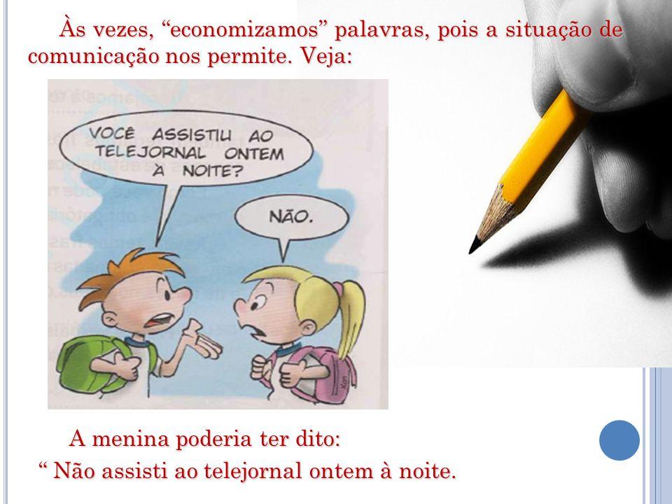 Outro exemplo: Sendo assim: FRASE é toda palavra ou conjunto de palavras capaz de transmitir uma mensagem e estabelecer comunicação.