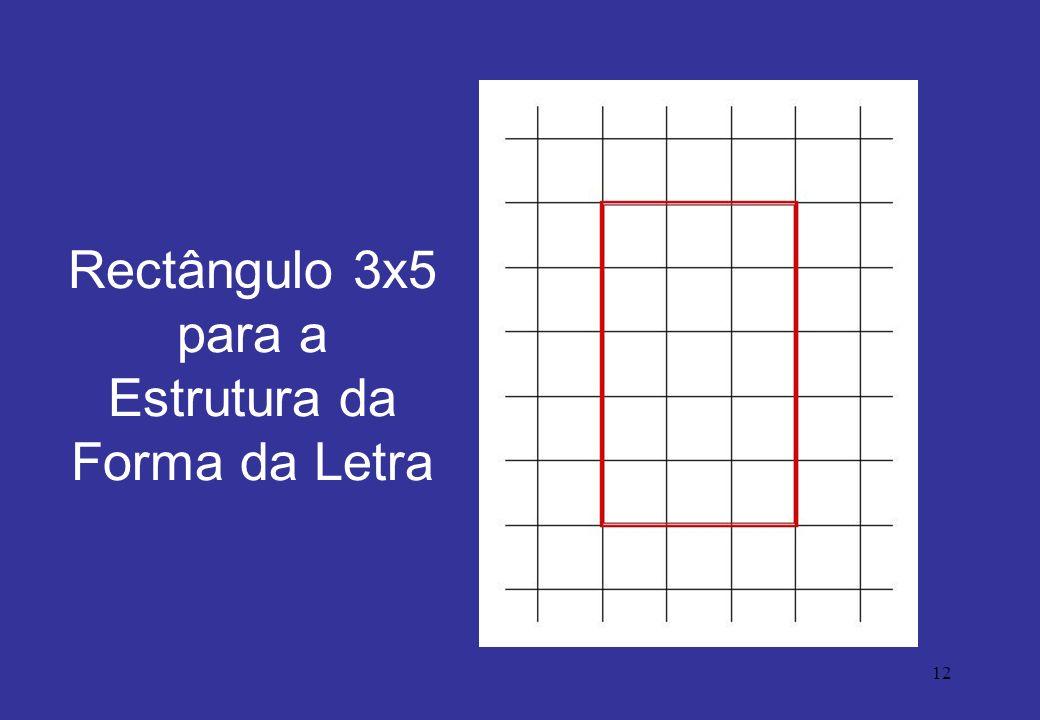 12 Rectângulo 3x5 para a Estrutura da Forma da Letra