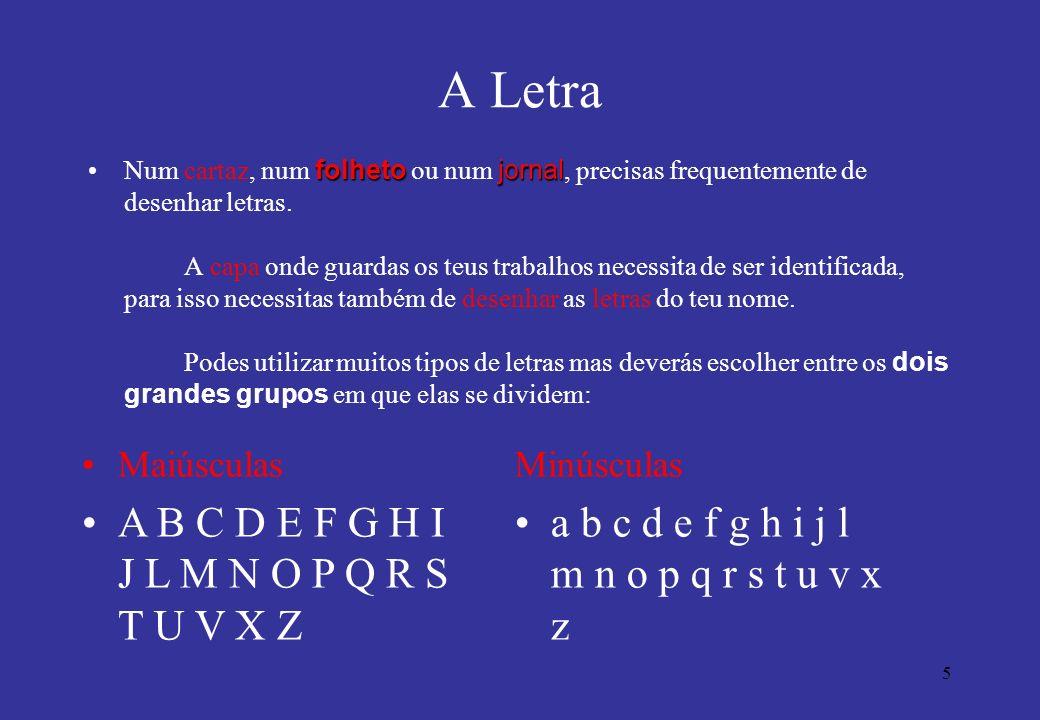 5 A Letra folhetojornalNum cartaz, num folheto ou num jornal, precisas frequentemente de desenhar letras. A capa onde guardas os teus trabalhos necess