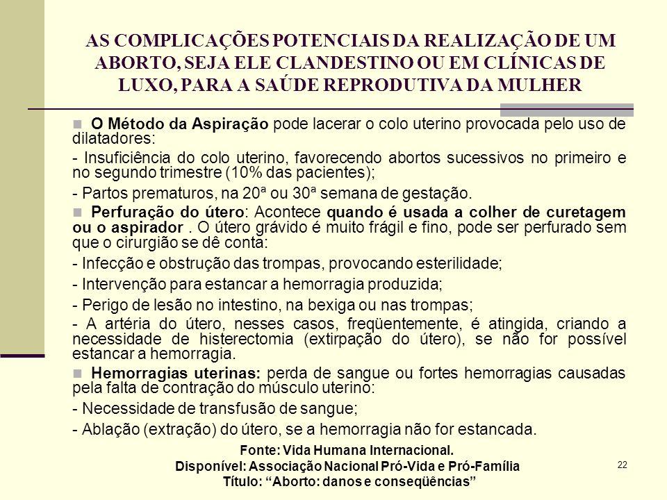 22 AS COMPLICAÇÕES POTENCIAIS DA REALIZAÇÃO DE UM ABORTO, SEJA ELE CLANDESTINO OU EM CLÍNICAS DE LUXO, PARA A SAÚDE REPRODUTIVA DA MULHER O Método da