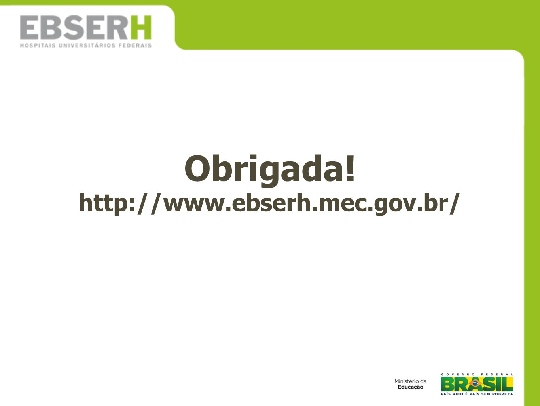 Obrigada! http://www.ebserh.mec.gov.br/