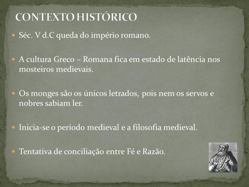 Séc. V d.C queda do império romano. A cultura Greco – Romana fica em estado de latência nos mosteiros medievais. Os monges são os únicos letrados, poi