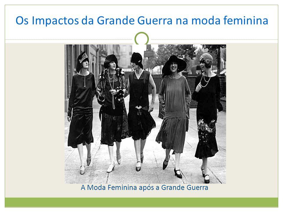 Os Impactos da Grande Guerra na moda feminina