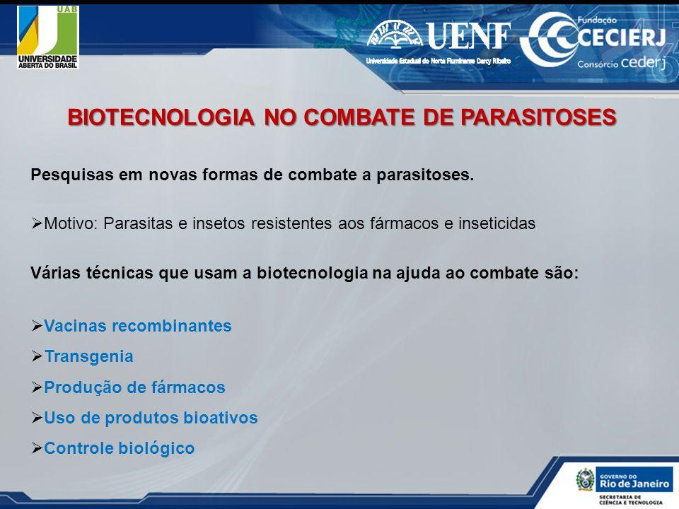 Pesquisas em novas formas de combate a parasitoses. Motivo: Parasitas e insetos resistentes aos fármacos e inseticidas Várias técnicas que usam a biot