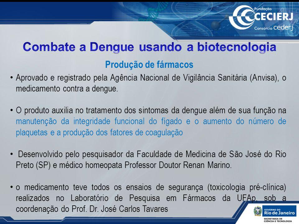 Aprovado e registrado pela Agência Nacional de Vigilância Sanitária (Anvisa), o medicamento contra a dengue. O produto auxilia no tratamento dos sinto