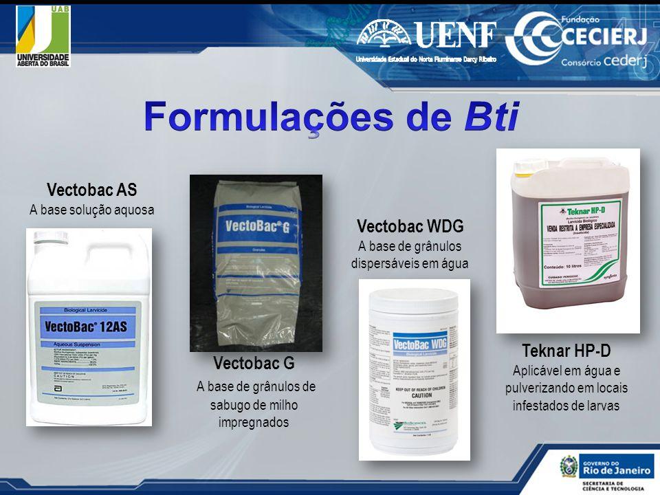 Vectobac AS A base solução aquosa Vectobac G A base de grânulos de sabugo de milho impregnados Vectobac WDG A base de grânulos dispersáveis em água Te