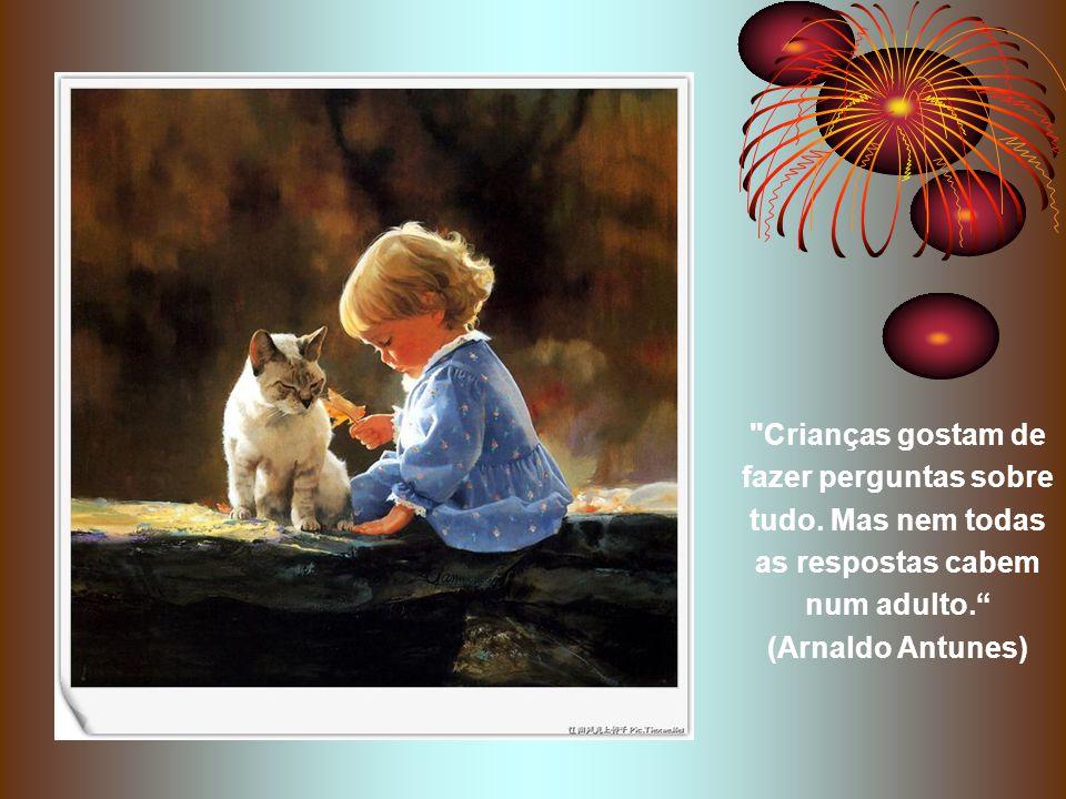 O estudo, a busca da verdade e da beleza são domínios em que nos é consentido sermos crianças por toda a vida.