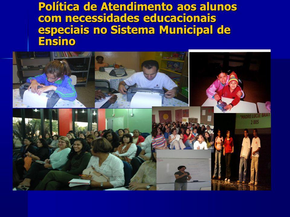 Política de Atendimento aos alunos com necessidades educacionais especiais no Sistema Municipal de Ensino