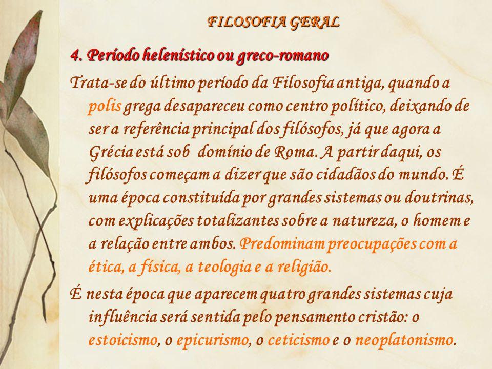 FILOSOFIA GERAL Referências BITTAR, E.C. B.; ALMEIDA, G.