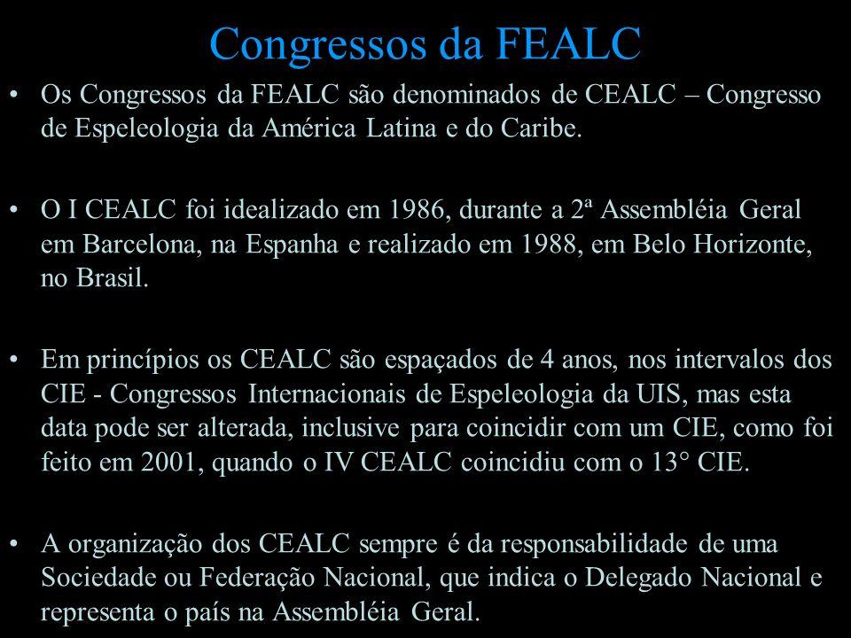 Congressos da FEALC Os Congressos da FEALC são denominados de CEALC – Congresso de Espeleologia da América Latina e do Caribe. O I CEALC foi idealizad