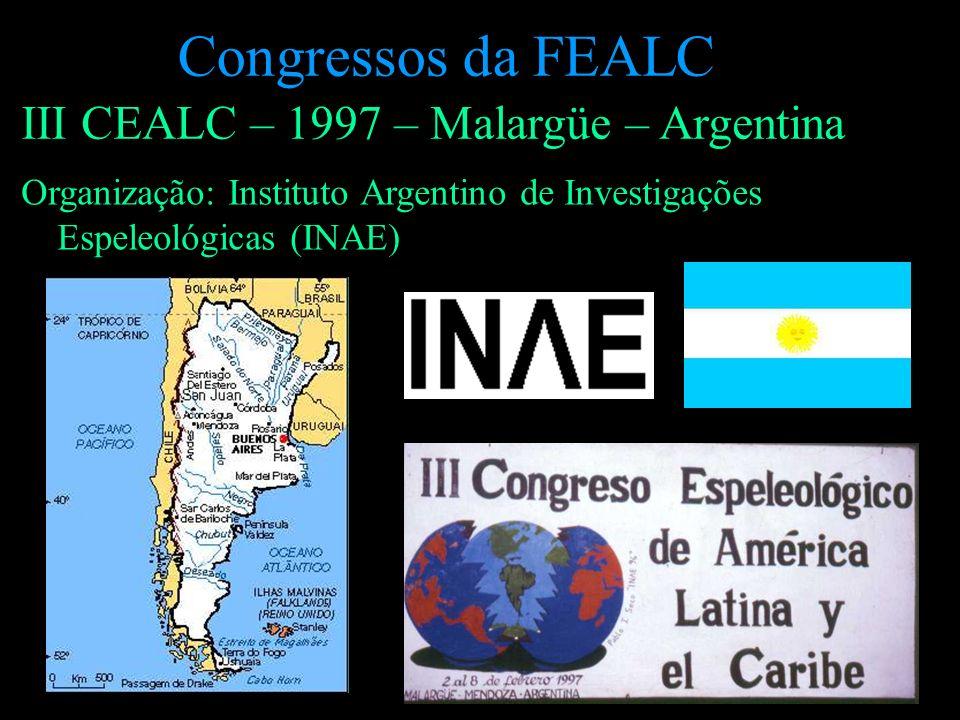 III CEALC – 1997 – Malargüe – Argentina Organização: Instituto Argentino de Investigações Espeleológicas (INAE)