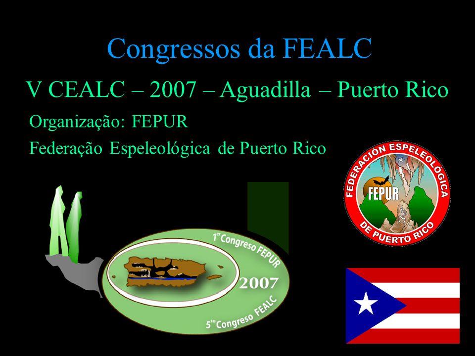 V CEALC – 2007 – Aguadilla – Puerto Rico Organização: FEPUR Federação Espeleológica de Puerto Rico