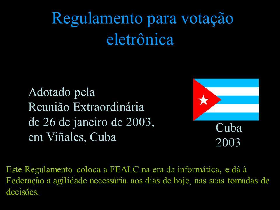 Regulamento para votação eletrônica Este Regulamento coloca a FEALC na era da informática, e dá à Federação a agilidade necessária aos dias de hoje, n