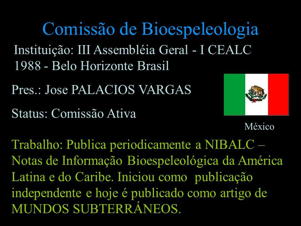 Comissão de Bioespeleologia Instituição: III Assembléia Geral - I CEALC 1988 - Belo Horizonte Brasil Pres.: Jose PALACIOS VARGAS México Status: Comiss