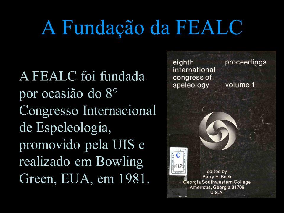 A Fundação da FEALC A FEALC foi fundada por ocasião do 8° Congresso Internacional de Espeleologia, promovido pela UIS e realizado em Bowling Green, EU