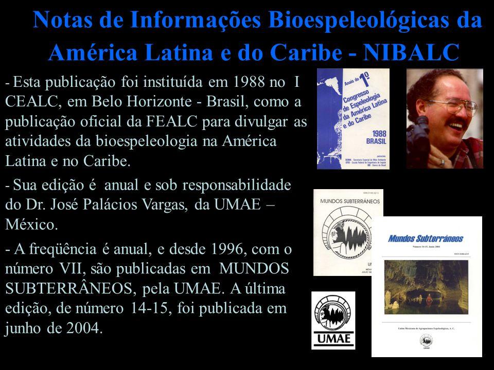 Notas de Informações Bioespeleológicas da América Latina e do Caribe - NIBALC - Esta publicação foi instituída em 1988 no I CEALC, em Belo Horizonte -