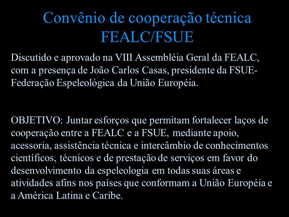 Convênio de cooperação técnica FEALC/FSUE Discutido e aprovado na VIII Assembléia Geral da FEALC, com a presença de João Carlos Casas, presidente da F