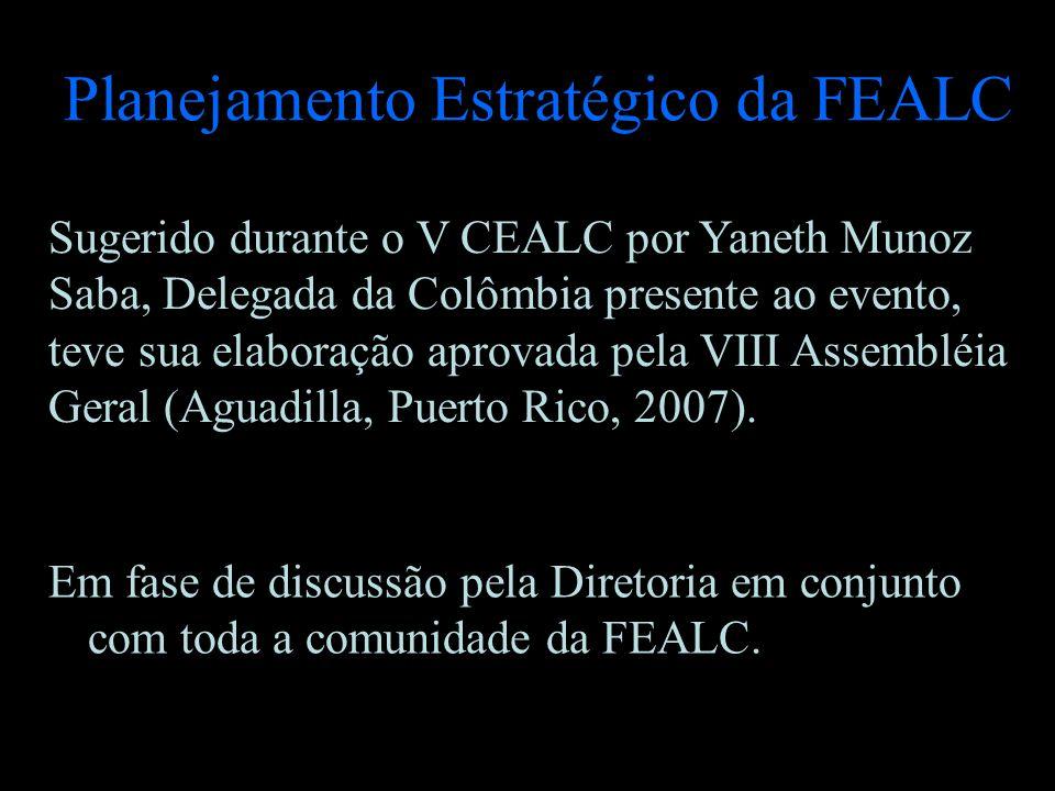 Planejamento Estratégico da FEALC Sugerido durante o V CEALC por Yaneth Munoz Saba, Delegada da Colômbia presente ao evento, teve sua elaboração aprov