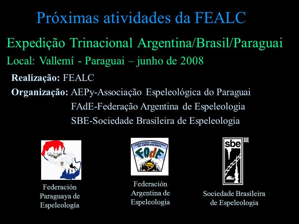 Expedição Trinacional Argentina/Brasil/Paraguai Local: Vallemí - Paraguai – junho de 2008 Realização: FEALC Organização: AEPy-Associação Espeleológica