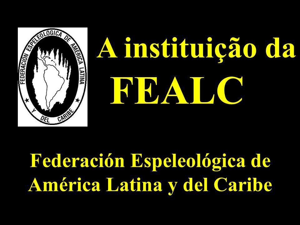 A instituição da FEALC Federación Espeleológica de América Latina y del Caribe