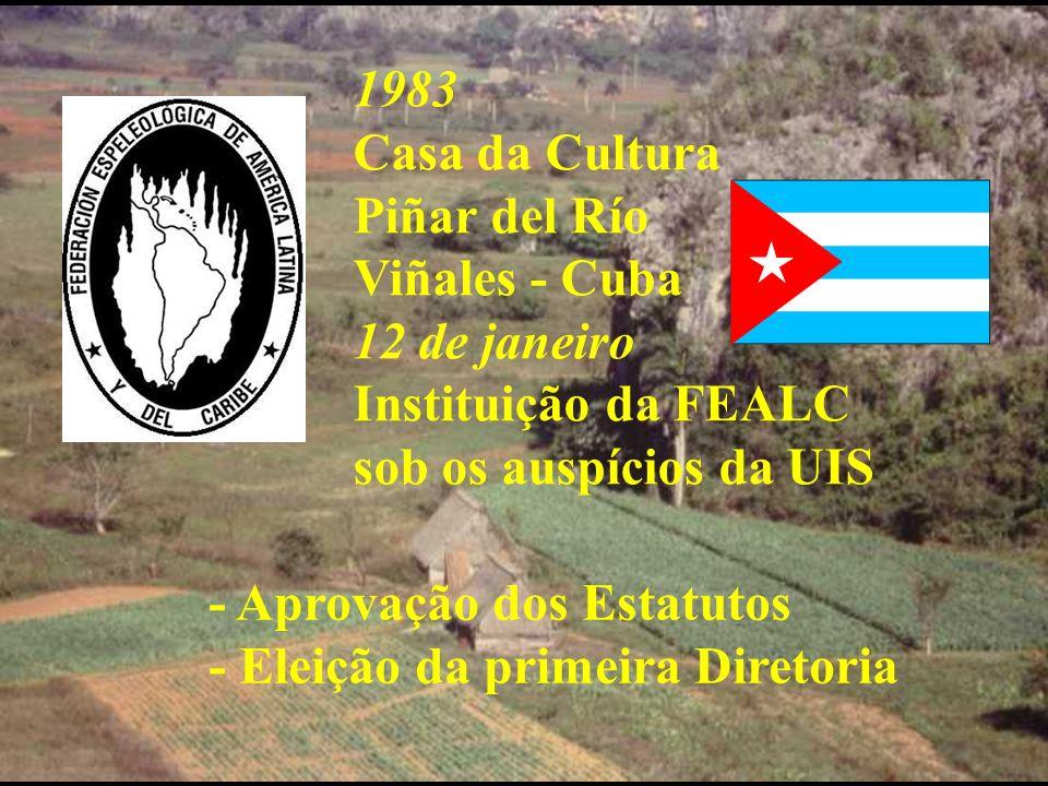 1983 Casa da Cultura Piñar del Río Viñales - Cuba 12 de janeiro Instituição da FEALC sob os auspícios da UIS - Aprovação dos Estatutos - Eleição da pr