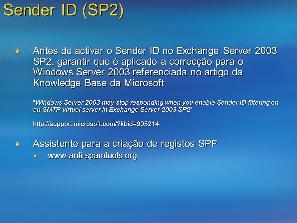 Sender ID (SP2) Antes de activar o Sender ID no Exchange Server 2003 SP2, garantir que é aplicado a correcção para o Windows Server 2003 referenciada