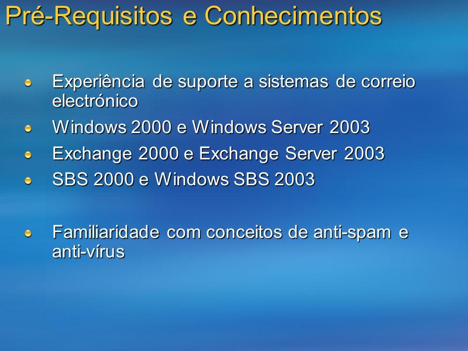 Pré-Requisitos e Conhecimentos Experiência de suporte a sistemas de correio electrónico Windows 2000 e Windows Server 2003 Exchange 2000 e Exchange Se