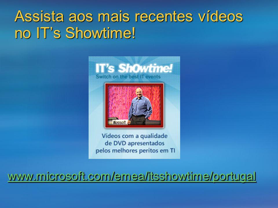 Assista aos mais recentes vídeos no ITs Showtime! www.microsoft.com/emea/itsshowtime/portugal