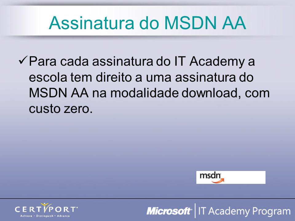 Assinatura do MSDN AA Para cada assinatura do IT Academy a escola tem direito a uma assinatura do MSDN AA na modalidade download, com custo zero.