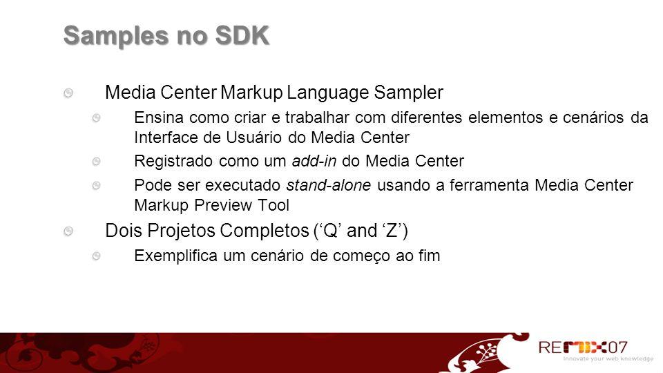 Samples no SDK Media Center Markup Language Sampler Ensina como criar e trabalhar com diferentes elementos e cenários da Interface de Usuário do Media