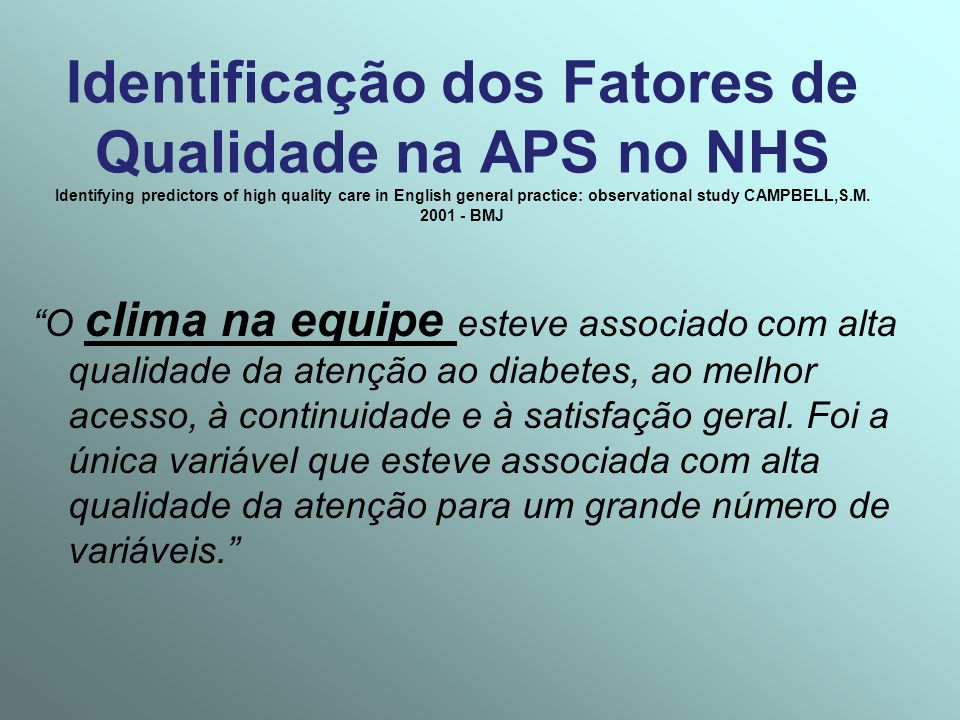 Identificação dos Fatores de Qualidade na APS no NHS Identifying predictors of high quality care in English general practice: observational study CAMP