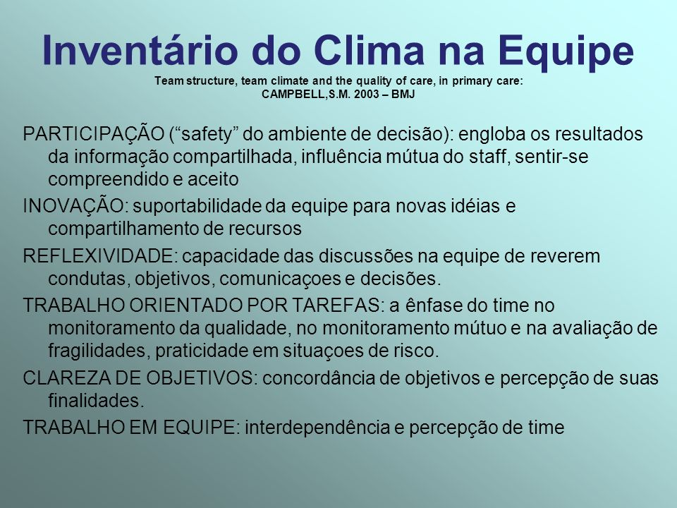 Inventário do Clima na Equipe Team structure, team climate and the quality of care, in primary care: CAMPBELL,S.M. 2003 – BMJ PARTICIPAÇÃO (safety do