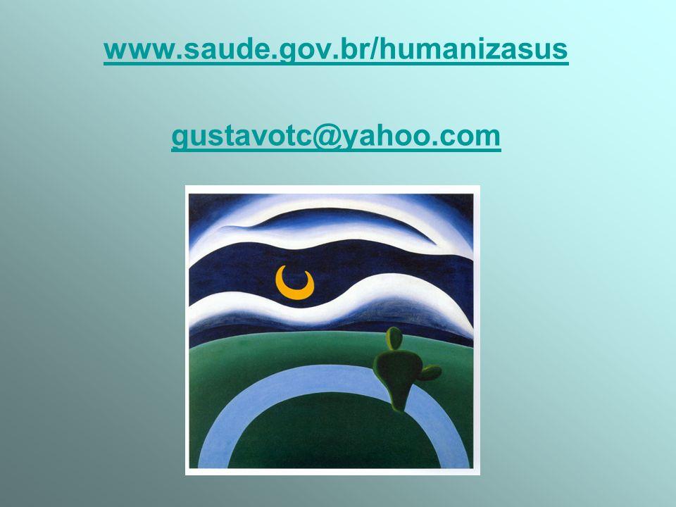 www.saude.gov.br/humanizasus gustavotc@yahoo.com
