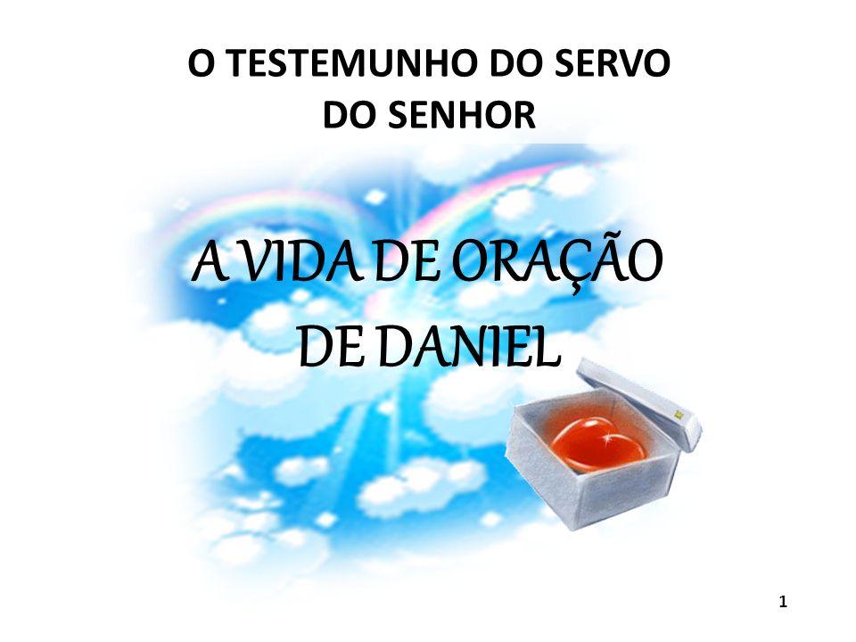 A VIDA DE ORAÇÃO DE DANIEL O TESTEMUNHO DO SERVO DO SENHOR 1