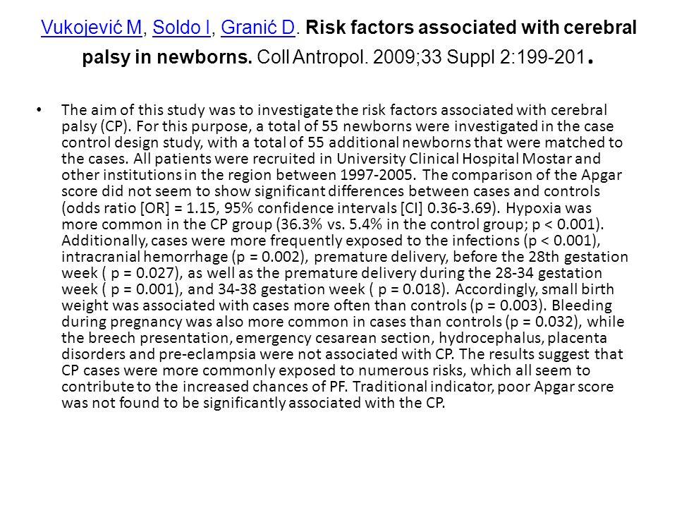 Vukojević MVukojević M, Soldo I, Granić D. Risk factors associated with cerebral palsy in newborns.