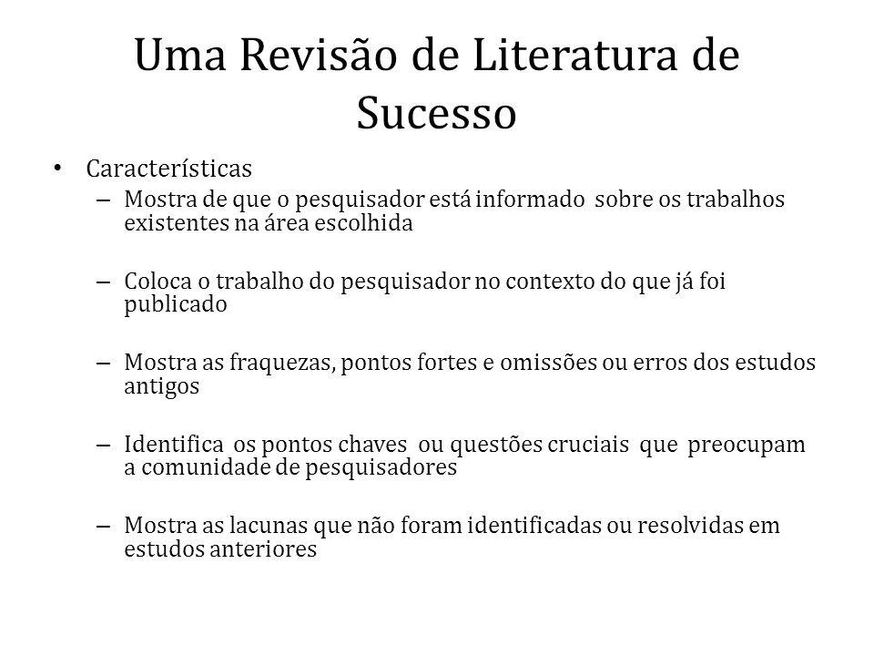 Uma Revisão de Literatura de Sucesso Características – Mostra de que o pesquisador está informado sobre os trabalhos existentes na área escolhida – Co