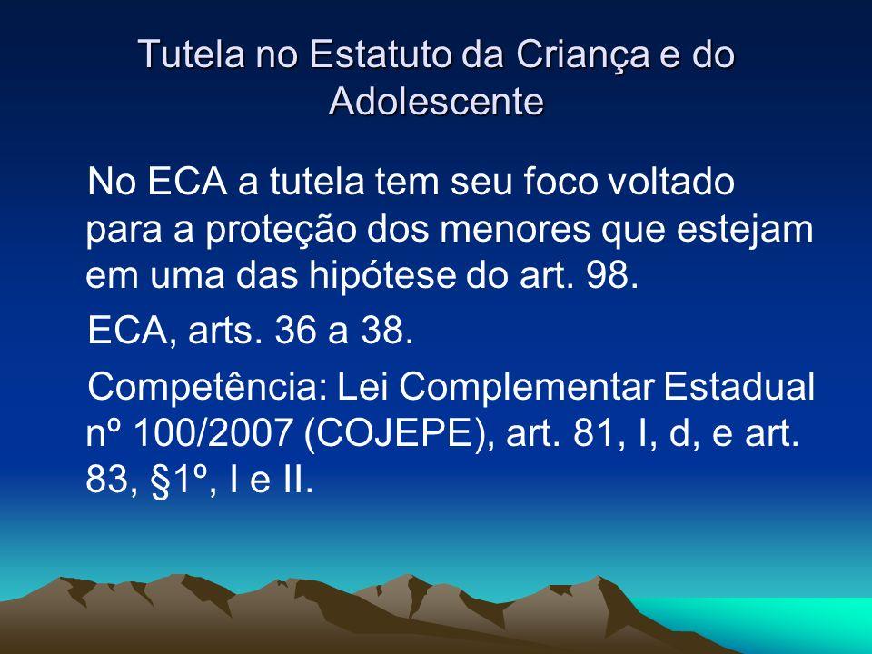 Tutela no Estatuto da Criança e do Adolescente No ECA a tutela tem seu foco voltado para a proteção dos menores que estejam em uma das hipótese do art